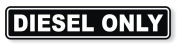 1 Pc Immaculate Popular Diesel Only Car Sticker Windows Decor Hard Hat Label Waterproof Size 2.5cm - 0.6cm x 15cm - 0.6cm Colour Black and White