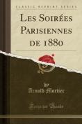 Les Soirees Parisiennes de 1880  [FRE]