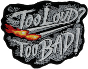 Too Loud Too Bad Biker 13cm Embroidered Patch NOVPA4160