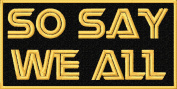 So Say We All Embroidered Iron On Applique Patch - Black, Gold, 5.1cm x 10cm Rectangle
