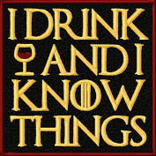 I Drink and I Know Things Embroidered Iron On Applique Patch - Black, Burgundy, Gold, 7.6cm x 7.6cm Square
