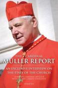 The Cardinal Muller Report