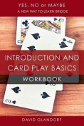 Ynm: Introduction and Card Play Basics Workbook (Yes, No or Maybe