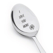 I Love You More Spoon- Inspirational Gift- Rocking Gift For Boyfriend - Rocking Gift for Girlfriend - Best Selling Item - Gift for Him - Gift for Her - Lovers Gift # A3