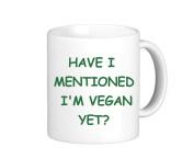 HAVE I MENTIONED I'M VEGAN YET. - Novelty Funny Vegan Mug- 330ml Ceramic Mug - Perfect Funny Novelty Gift for Vegans