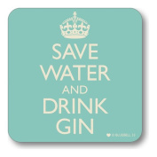 Save Water And Drink Gin - Drinks Coaster