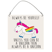 """Always be yourself unless you can be a unicorn"" Small Metal Plaque"
