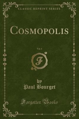 Cosmopolis, Vol. 1 (Classic Reprint)