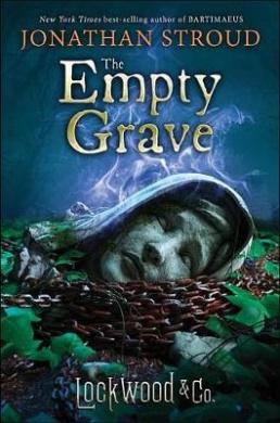 Lockwood & Co., Book Five the Empty Grave (Lockwood & Co.)
