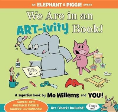 We Are in an Art-Ivity Book! (Elephant and Piggie Book)