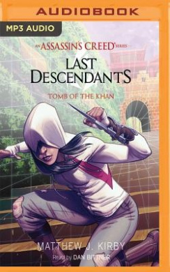 Tomb of the Khan: An Assassin's Creed Novel Series (Last Descendants)
