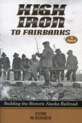 High Iron to Fairbanks
