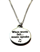 """Stainless Steel """"When Words Fail...Music Speaks"""" Circle Charm, Sterling Silver Necklace, 46cm"""