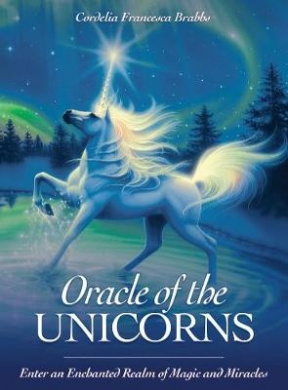 Oracle of the Unicorns: A Realm of Magic, Miracles & Enchantment