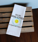 I'm So Egg-cited & I Just Can't Hide It Kitchen Towel