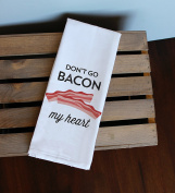 Don't Go Bacon My Heart Kitchen Towel