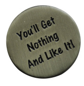 Caddyshack Quote Ball Marker - You'll Get Nothing & Like It by ReadyGOLF