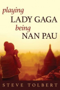 Playing Lady Gaga, Being Nan Pau