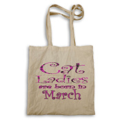 Cat Ladies are born in March Tote bag aa50r
