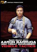 Panteao Productions Make Ready High Threat Environment Vehicle Tactics with Aaron Barruga Training DVD