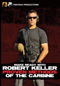 Panteao Productions Make Ready Proven Methods of the Carbine Tactical with Robert Keller Training DVD