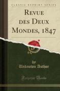 Revue Des Deux Mondes, 1847  [FRE]
