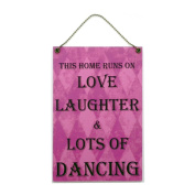Handmade Wooden ' This Home Runs On Love Laughter & Dancing ' Home Sign 433