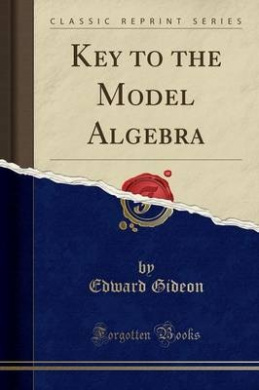 Key to the Model Algebra (Classic Reprint)