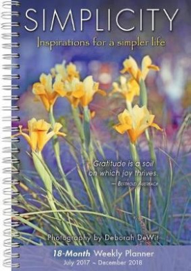 Simplicity 2018 Engagement Calendar: Inspirations for a Simpler Life by Deborah Dewit
