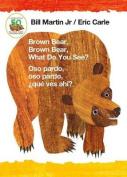 Brown Bear, Brown Bear, What Do You See? / Oso Pardo, Oso Pardo, Que Ves Ahi? (Bilingual Board Book - Spanish Edition) [Board book]