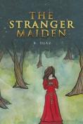 The Stranger Maiden