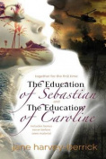 The Education of Sebastian & the Education of Caroline  : Combined Edition
