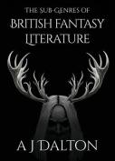 The Sub-Genres of British Fantasy Literature