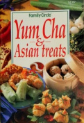 Family Circle Yum Cha & Asian treats [Paperback]