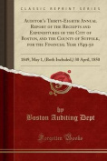 Auditor's Thirty-Eighth Annual Report of the Receipts and Expenditures of the City of Boston, and the County of Suffolk, for the Financial Year 1849-50