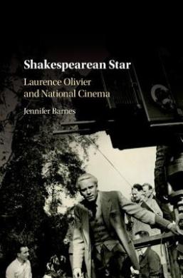 Shakespearean Star: Laurence Olivier and National Cinema