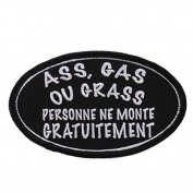 ASS, GAS OR GRASS, PERSONNE NE MONTE GRATUITEMENT - 10cm x 5.1cm Embroidered PATCH