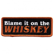 BLAME IT ON THE WHISKEY, High Thread Embroidered Iron-On / Saw-On, Heat Sealed Backing Rayon PATCH - 10cm x 5.1cm