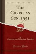 The Christian Sun, 1951, Vol. 103