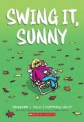 Swing It, Sunny (Sunny)
