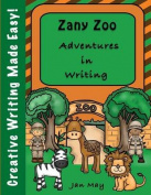 Zany Zoo Adventures in Writing