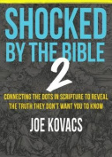 Shocked by the Bible 2