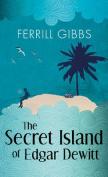 The Secret Island of Edgar Dewitt