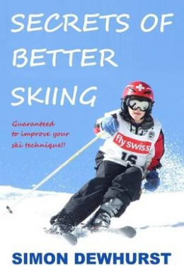 Secrets of Better Skiing: Ski Tips Guaranteed to Improve Your Ski Technique