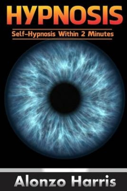 Hypnosis: Self-Hypnosis Within 2 Minutes