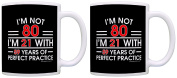 80th Birthday Gifts For All I'm Not 80 I'm 21 With Practise Funny Birthday Mug 2 Pack Gift Coffee Mugs Tea Cup