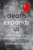 Death Expands Us