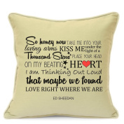 Ed Sheeran Thinking Out Loud Love Song Cushion Cover Gift for Him Her Husband Wife Girlfriend Boyfriend Valentines Day Wedding Anniversary Gifts 18 Inch 45 cm Beige