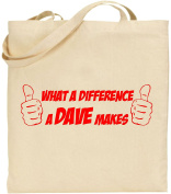 What A Difference Dave Makes Large Tote Funny Humour Cool Shopping Xmas Bag Gift