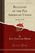 Bulletin of the Pan American Union, Vol. 77